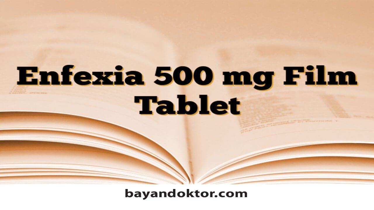 Enfexia 500 mg 14 Tablet Nedir? Ne İşe Yarar?