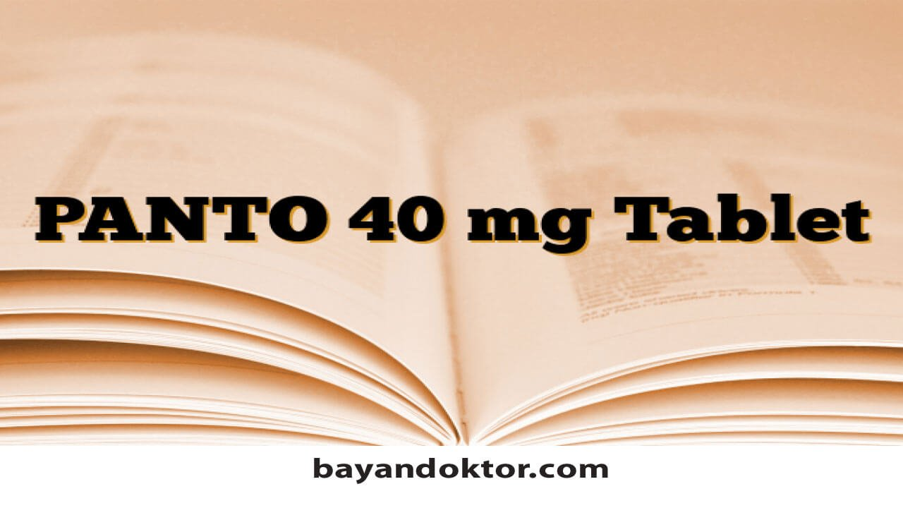 Photo of Panto 40 mg Tablet Nedir? Ne İşe Yarar?
