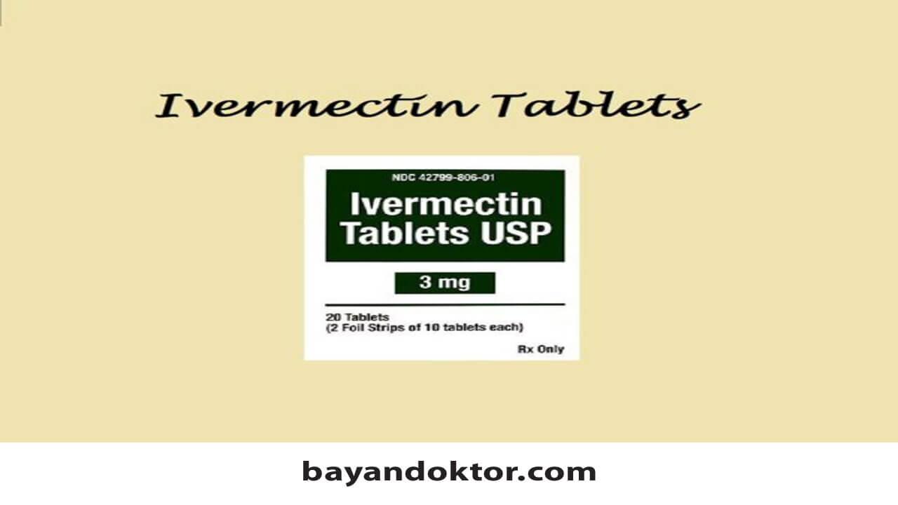 İvermectin 3 mg Nedir? Nasıl Kullanılır?