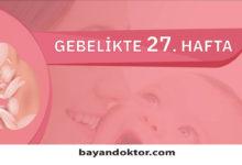 Photo of 27. Hafta Gebelik – Hafta Hafta Hamilelik