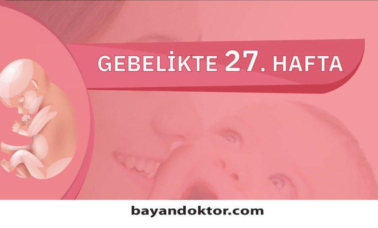 27. Hafta Gebelik – Hafta Hafta Hamilelik