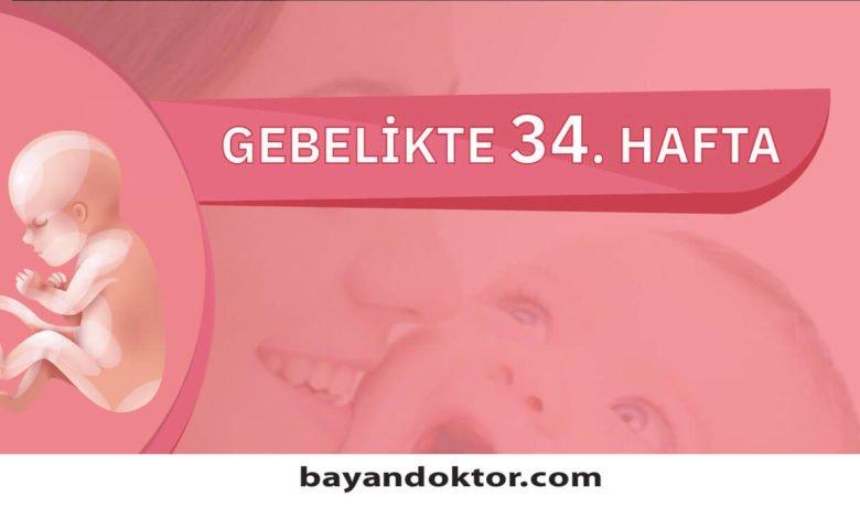 34. Hafta Gebelik – Hafta Hafta Hamilelik