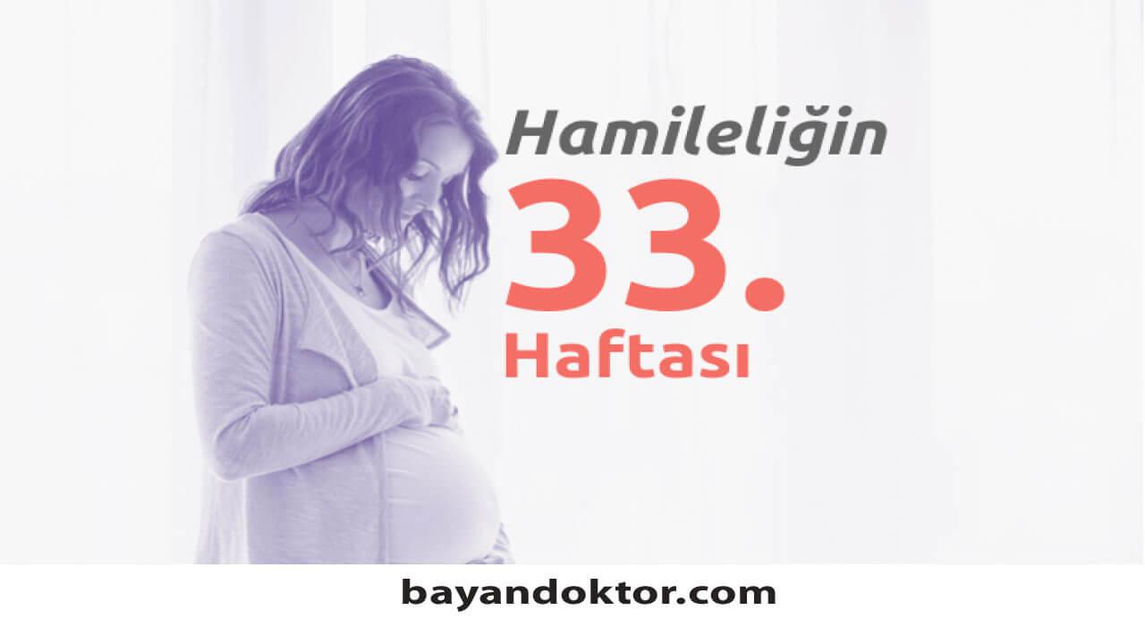 33. Hafta Gebelik – Hafta Hafta Hamilelik